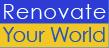 http://www.renovateyourworld.com